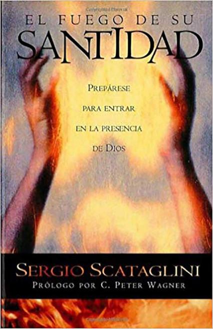 El Fuego De Su Santidad by Sergio Scataglini