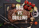BBQ Vs. Grilling