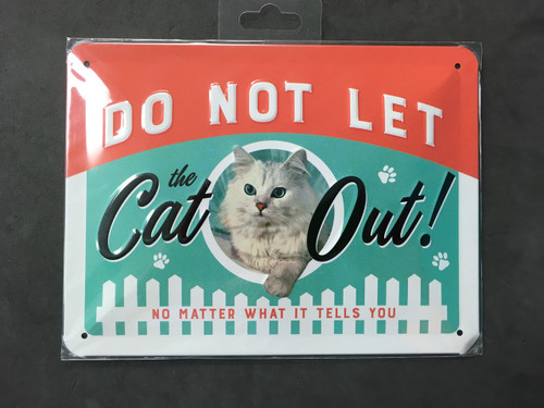 """""""Do Not Let the Cat Out"""" Tin Sign"""