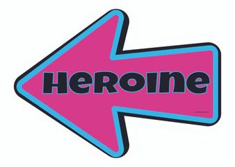 Heroine Indian Prop Sign