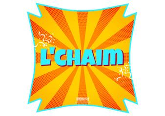 L Chaim Prop Sign