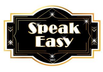 Speak Easy Gatsby Prop Sign