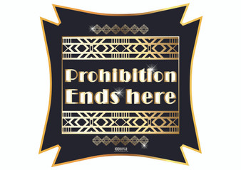 Prohibition Ends Here Gatsby Sign