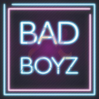 Bad Boyz Neon Sign
