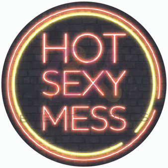 Hot Sexy Mess Neon Sign