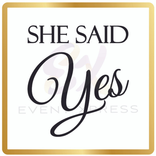 She Said Yes Prop Sign