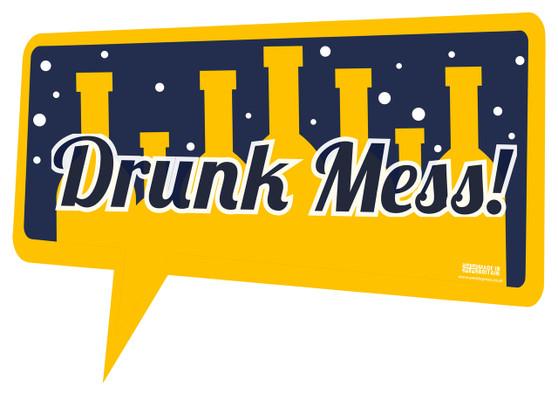 Drunk Mess