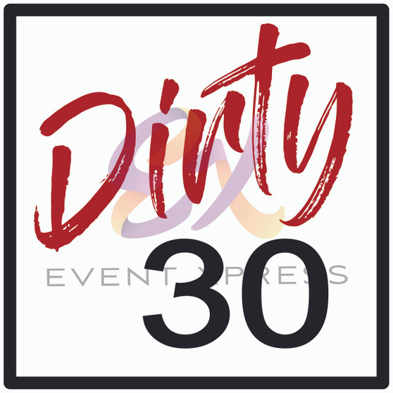 Dirty 30 Prop Sign