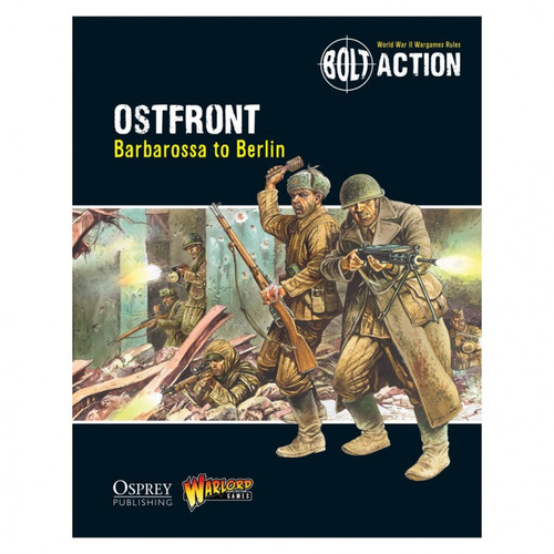 Bolt Action: BA: Ostfront: Barbarossa to Berlin