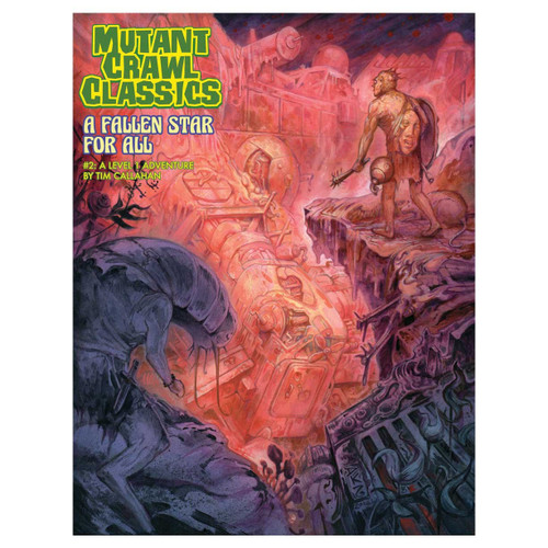 Dungeon Crawl Classics/GG: Mutant Crawl Classics: #2 A Fallen Star for All