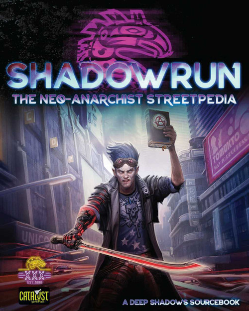Shadowrun: Shadowrun RPG: Neo-Anarchist's Streetpedia