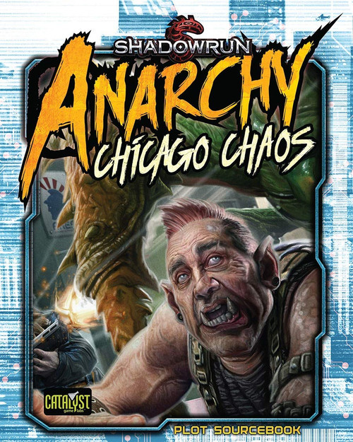 Shadowrun: Shadowrun RPG: Anarchy Chicago Chaos