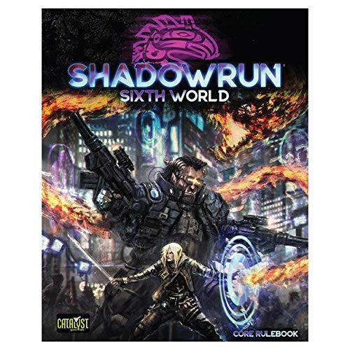 Shadowrun: Shadowrun RPG: 6th Edition Core Rulebook (Sixth World)
