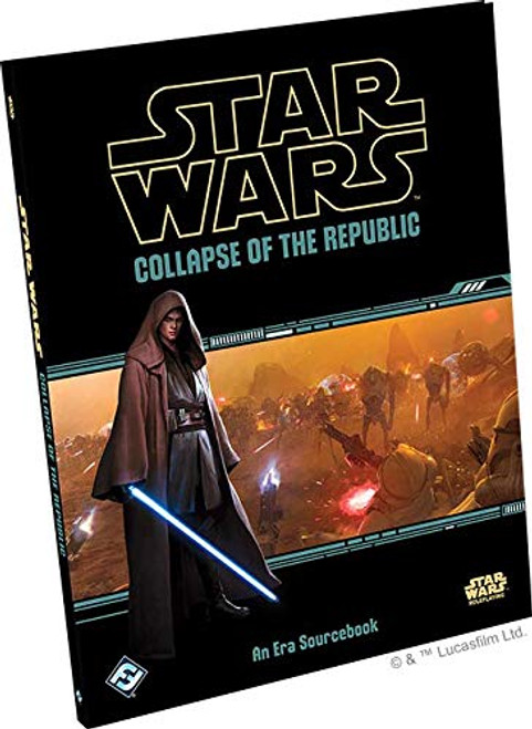 Star Wars: Star Wars RPG: Collapse of the Republic Hardcover