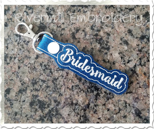 Bridesmaid In The Hoop Snap Tab Key Fob Machine Embroidery Design