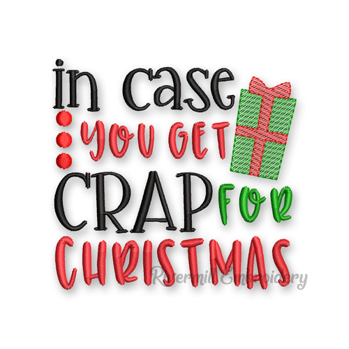 In Case You Get Crap For Christmas Toilet Paper Machine Embroidery Design