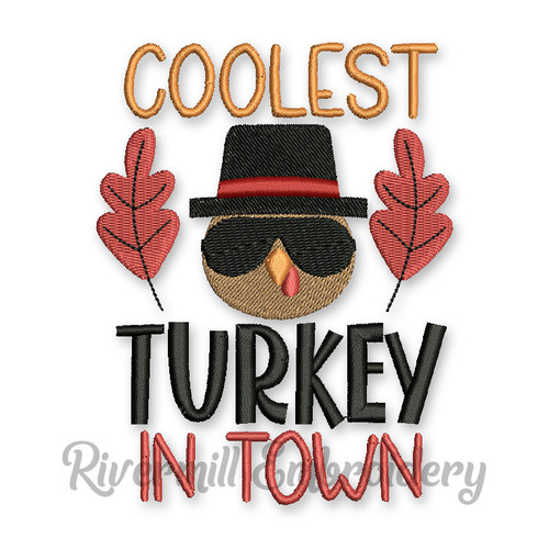The Coolest Turkey In Town Thanksgiving Machine Embroidery Design