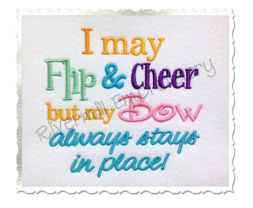 I May Flip & Cheer But My Bow Always Stays in Place Machine Embroidery Design