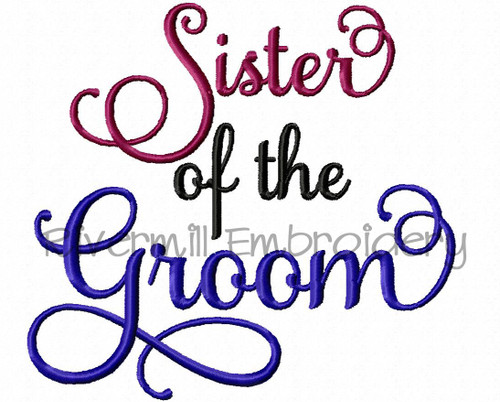 Sister of the Groom Machine Embroidery Word Design