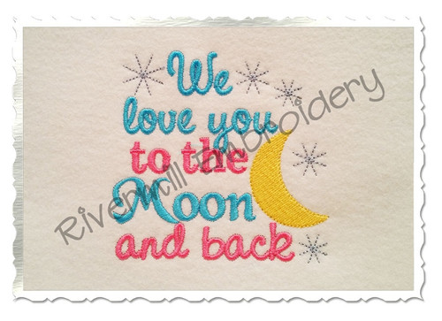 We Love You To The Moon And Back Machine Embroidery Design