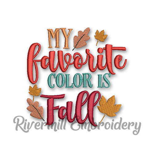 My Favorite Color is Fall Machine Embroidery Design