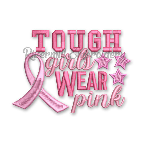 Tough Girls Wear Pink Breast Cancer Awareness Ribbon Machine Embroidery Design