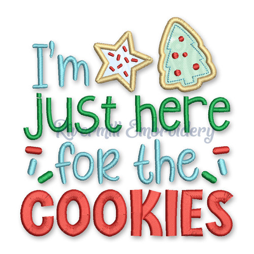 I'm Just Here For The Cookies Applique Machine Embroidery Design