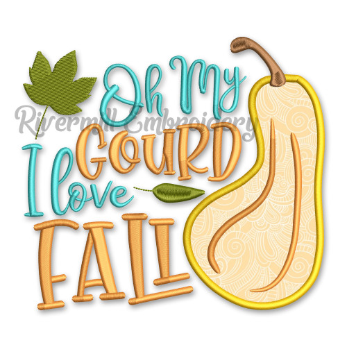 Oh My Gourd I Love Fall Applique Machine Embroidery Design