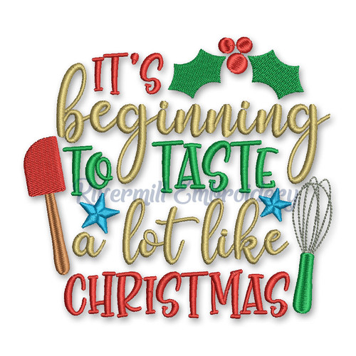 It's Beginning To Taste A Lot Like Christmas Machine Embroidery Design
