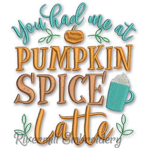 You Had Me At Pumpkin Spice Latte Machine Embroidery Design