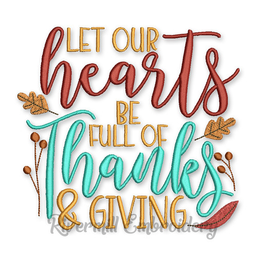 Let Our Hearts Be Full Of Thanks & Giving Thanksgiving Machine Embroidery Design