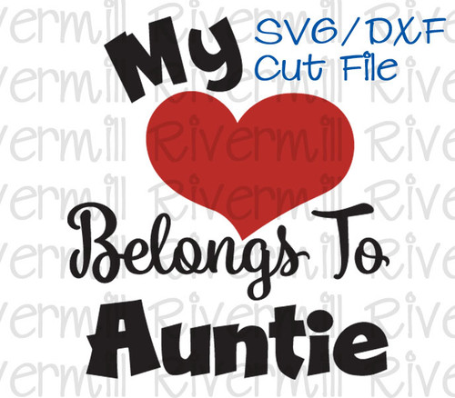 SVG DXF My Heart Belongs To Auntie Cut File