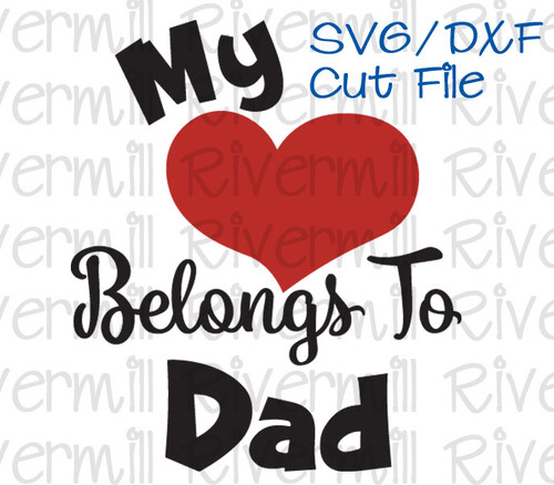 SVG DXF My Heart Belongs To Dad Cut File