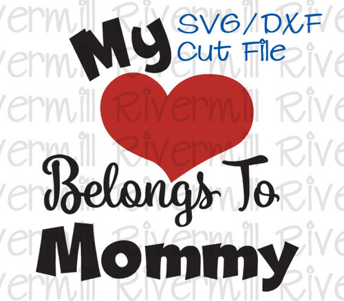 SVG DXF My Heart Belongs To Mommy Cut File