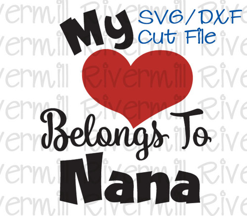 SVG DXF My Heart Belongs To Nana Cut File