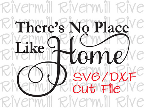 SVG DXF There's No Place Like Home Cut File
