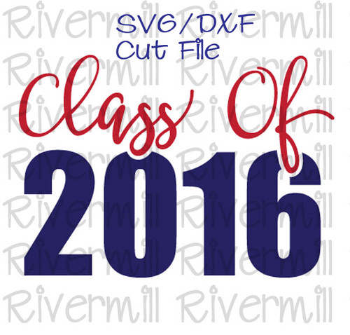SVG DXF Class of 2016 Cut File