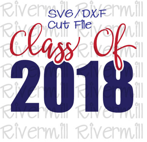 SVG DXF Class of 2018 Cut File