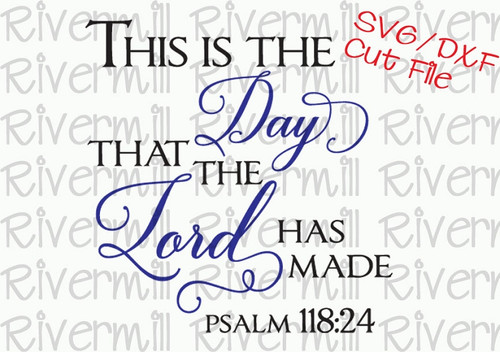 SVG DXF This Is The Day That The Lord Has Made Cut File