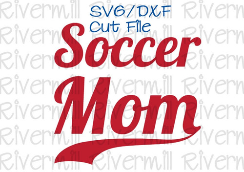 SVG DXF Soccer Mom With Swash Cut File