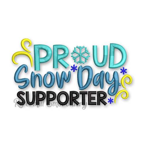 Proud Snow Day Supporter Machine Embroidery Design
