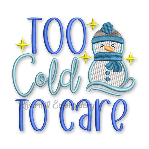 Too Cold To Care Snowman Machine Embroidery Design
