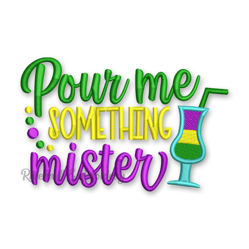 Pour Me Something Mister Mardi Gras Machine Embroidery Design