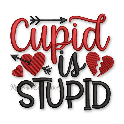 Cupid Is Stupid Valentine's Day Machine Embroidery Design