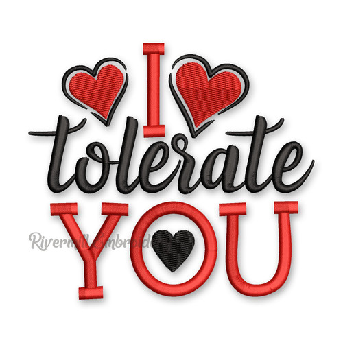 I Tolerate You Valentine's Day Machine Embroidery Design