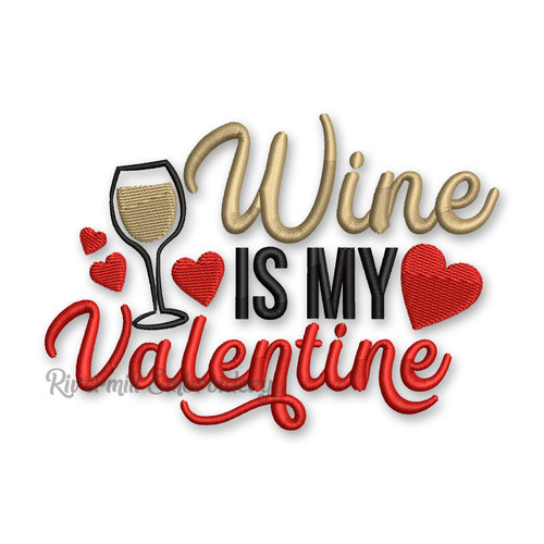 Wine Is My Valentine Machine Embroidery Design