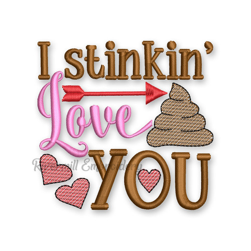 I Stinkin Love You Valentine's Day Toilet Paper Machine Embroidery Design