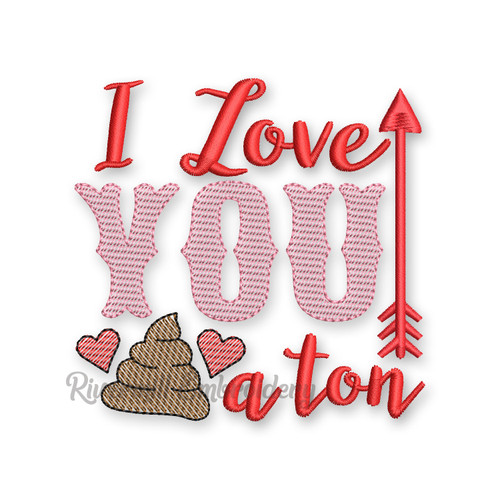 I Love You A Ton Valentine's Day Toilet Paper Machine Embroidery Design