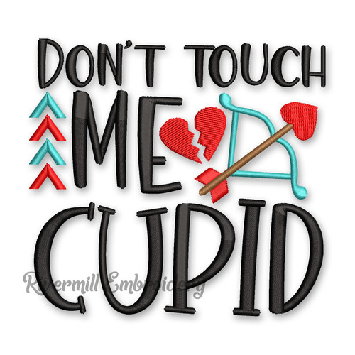 Don't Touch Me Cupid Valentine's Day Machine Embroidery Design