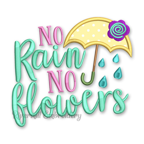 No Rain No Flowers Applique Machine Embroidery Design